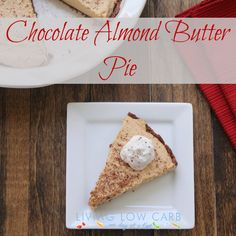 Chocolate Almond Butter Pie (Low Carb and Dairy Free) totally making this for the sedar at my parents house tomorrow!