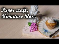 How to: Miniature rose.