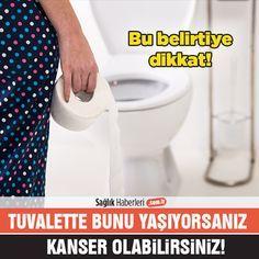 Tuvalete Çıkarken Bunu Yaşıyorsanız Dikkat! #kanser Olabilirsiniz! @saglikhaberleri