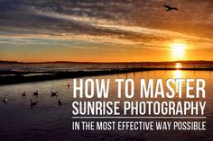 How to Master Sunrise Photography in the Most Effective Way Possible - Photodoto