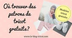 tips for finding free knitting patterns in French gratuit francais Knitting Blogs, Knitting Patterns Free, Free Knitting, Baby Sweaters, Knitted Blankets, Lana, Knit Crochet, Place Card Holders, Tips