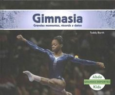 Gimnasia: grandes momentos, records y datos / Great Moments, Records, and Facts