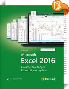 Microsoft Excel 2016 (Microsoft Press)    ::  Verstehen einfach gemacht! Steigern Sie Ihre Produktivität mit Excel 2016 und lernen Sie genau das, was Sie gerade im Moment benötigen.  Die übersichtliche Struktur lässt Sie Lösungen sofort finden. Klare Anweisungen und viele farbige Bildschirmabbildungen zeigen Ihnen genau, wie's geht - Schritt für Schritt.  • Organisieren Sie Ihre Arbeitsmappen, geben Sie schneller Daten ein und formatieren Sie sie übersichtlich. • Führen Sie Berechnunge...