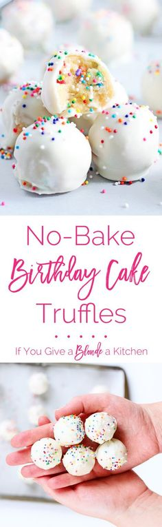 No bake birthday cake truffles from www.ifyougiveablondeakitchen.com