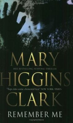 Mary Higgins Clark books got me through high school reading...this one was my favorite
