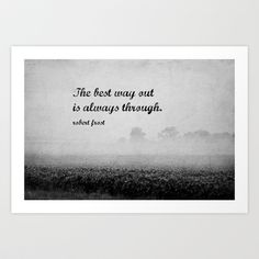 Robert Frost Quote Best Way Out Art Print by KimberosePhotography - $18.00