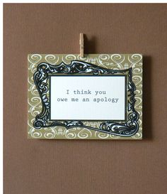 I think you owe me an apology by 4four, $4.00