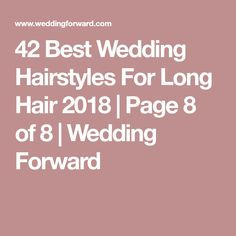 42 Best Wedding Hairstyles For Long Hair 2018   Page 8 of 8   Wedding Forward