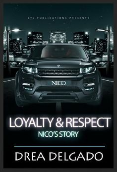 Loyalty & Respect: Nico's Story by Author Drea, http://www.amazon.com/dp/B00IY48ZUQ/ref=cm_sw_r_pi_dp_lcBntb1T5RJHB