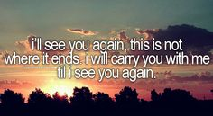 Carrie Underwood - See You Again. I got my tattoo before I even heard this song but it makes it have so much more meaning!