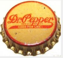 Dr. Pepper Good For Life! soda bottle cap | Dr. Pepper Company, Dallas, Texas USA | The United States Patent Office recognizes the first day of sale as December 1st, 1885. | cap used 1927-1935