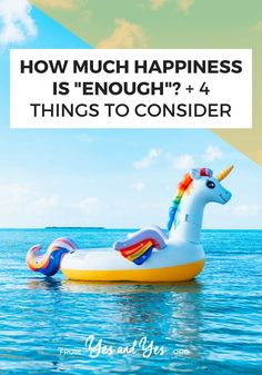 Are you happy enough? If you care about self-development, motivation, productivity, or happiness, this is for you. Read on for 4 things to think about when it comes to your happiness. Pool Toys And Floats, Pool Floats, Inflatable Pool Toys, Kiddie Pool, You Better Work, Swim Lessons, Life Choices, Ways To Relax, Ways Of Seeing