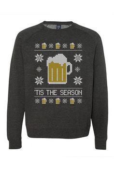 TIS THE SEASON Beer Sweatshirt   Akinz. Rachael Racioppi- Lizotte · Ugly  Christmas sweaters c368528c9c