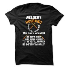 Welders HusbandProud to be a Welders Husband? Then this T-shirt andamp; Hoodie is for you!welder