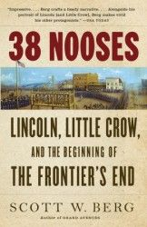 Buy 38 Nooses: Lincoln, Little Crow, and the Beginning of the Frontier's End by Scott W. Berg and Read this Book on Kobo's Free Apps. Discover Kobo's Vast Collection of Ebooks and Audiobooks Today - Over 4 Million Titles! Minnesota Historical Society, University Of Minnesota, Vintage Books, Nonfiction, Crow, Lincoln, American History, The Book, Ebooks