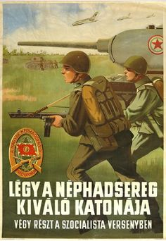 People's Army of Hungary Poster Warsaw Pact, Communism, Socialism, Illustrations And Posters, World History, Old Things, Nice Things, Vintage Posters, Funny Pictures