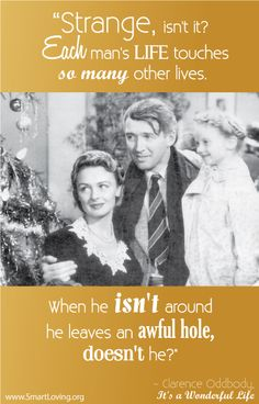 "It's a wonderful life :). It's a wonderful ""Young"" life.  And if each of those lives weren't here there would be a hole"