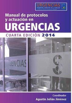 Manual de Protocolos y Actuación en Urgencias del Hospital Virgen de la Salud de Toledo, 4ª Edición. Año 2014 Coordinador: Agustín Julián Jiménez