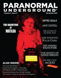 Paranormal Underground's November 2013 magazine is now online!  Readers can go to www.paranormalunderground.net and read this issue for free by clicking on the Online Preview link under the issue cover photo on our Archives page; buy a PDF for $1.99; or purchase a 12-month digital subscription for $19.99. We also sell print-on-demand issues on Magcloud.com, search Paranormal Underground.