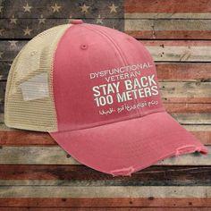 Dysfunctional Veteran Stay Back Trucker Hat