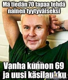 Matti ja 70 tapaa tehdä nainen onnelliseksi - Matti ja 70 tapaa tehdä nainen onnelliseksi Dankest Memes, Funny Memes, Jokes, Dear Sister, Story Quotes, Funny Cute, True Stories, Peace And Love, Sarcasm