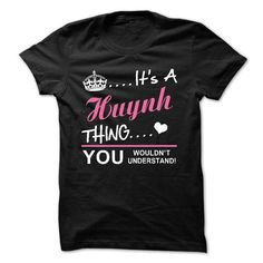 ITS A Huynh THING YOU WOULDNT UNDERSTAND - #gift for girlfriend #college gift. LIMITED AVAILABILITY => https://www.sunfrog.com/Names/ITS-A-Huynh-THING-YOU-WOULDNT-UNDERSTAND-52358313-Guys.html?68278