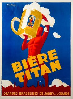 Foure, century), Biere Titan, c. Vintage Advertisements, Vintage Ads, Beer Poster, Beer Art, Art Deco Posters, Fine Art Auctions, Everyday Objects, Antiques, Ol