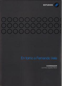 En torno a Fernando Vela / [coordinador Luis Arias Arguelles-Meres] ; José-Carlos Mainer [y otros]