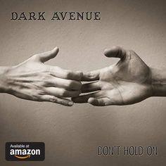 New single by Alternative Metal/Nu metal band Dark Avenue - Don't Hold On. Alternative Metal, Nu Metal, Metal Bands, Hold On, Dark, Learn To Let Go, Live Long, Tips, Naruto Sad