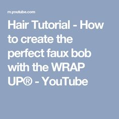Hair Tutorial - How to create the perfect faux bob with the WRAP UP® - YouTube Flapper Hairstyles, Faux Bob, Wraps, Create, Youtube, Youtubers, Rolls, Rap, Youtube Movies