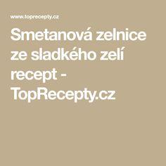 Smetanová zelnice ze sladkého zelí recept - TopRecepty.cz