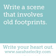 Write a scene that involves old footprints