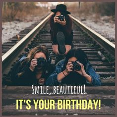 Smile, beautiful. It's your birthday.