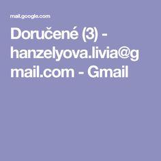 Doručené (3) - hanzelyova.livia@gmail.com - Gmail
