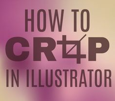 Quick Tip: How to crop in Adobe Illustrator