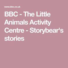 BBC - The Little Animals Activity Centre - Storybear's stories