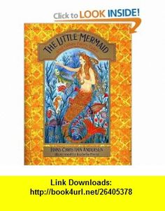 The Little Mermaid and Other Fairy Tales (9780670878406) Hans Christian Andersen, Neil Philip, Isabelle Brent , ISBN-10: 0670878405  , ISBN-13: 978-0670878406 ,  , tutorials , pdf , ebook , torrent , downloads , rapidshare , filesonic , hotfile , megaupload , fileserve