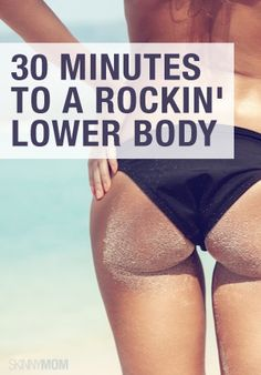 Give yourself 30 minutes and get yourself a rockin' lower body!