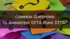 Is Arbortext DITA Pure DITA? YES!