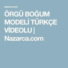 ÖRGÜ BOĞUM MODELİ TÜRKÇE VİDEOLU   Nazarca.com
