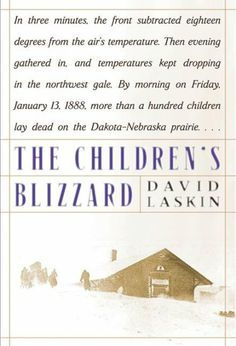 The Children's Blizzard, by David Laskin; HISTORY/ADVENTURE -- Joanne