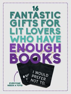 16 Fantastic Gifts For Lit Lovers Who Have Enough Books (If there was such a thing as 'enough books'!!!)