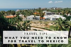 Travel Tips : What You Need to Know for Travel to Mexico - Land Of Marvels