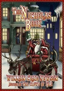 A great novel that would be a wonderful new tradition to add to your Christmas tradition – The Nicholas Book written by William Chad Newsom.