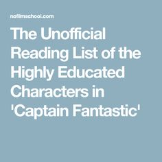 The Unofficial Reading List of the Highly Educated Characters in 'Captain Fantastic'
