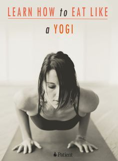 Learn How to Eat Like a Yogi: healthy eating guide  Loved and pinned by www.downdogboutique.com