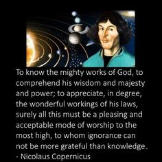 Nicolaus Copernicus (19 February 1473 – 24 May 1543) was an early modern astronomer and mathematician; proponent of the heliocentric cosmic model. His book, De revolutionibus orbium coelestium [On the Revolutions of the Celestial Spheres], is often regarded as the starting point of modern astronomy and the defining epiphany that began the Scientific Revolution.