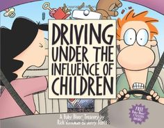 Driving Under the Influence of Children: A Baby Blues Treasury: Rick Kirkman, Jerry Scott: 9780740750052: Amazon.com: Books