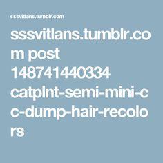 sssvitlans.tumblr.com post 148741440334 catplnt-semi-mini-cc-dump-hair-recolors