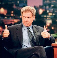 Harrison Ford - yep, I give him  2 thumbs up!